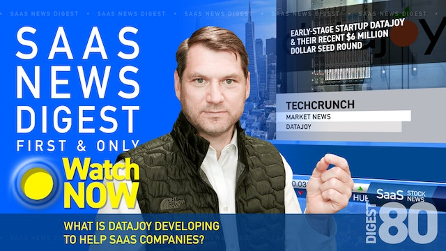 News Digest 80: What Is DataJoy Developing To Help SaaS Companies?