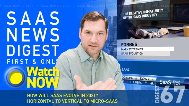 News Digest 67: How Will SaaS Evolve In 2021?