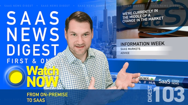 News Digest 103: From On-Premise To SaaS