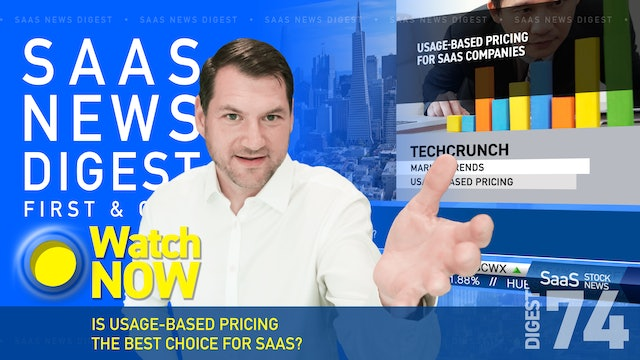 News Digest 74: Is Usage-based Pricing The Best Choice For SaaS?