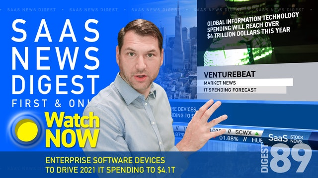 News Digest 89: Enterprise Software, Devices To Drive 2021 IT Spending To $4.1T