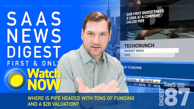 News Digest 87: Where Is Pipe Headed With Tons Of Funding And A $2B Valuation?