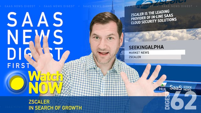 News Digest 62: Zscaler: In Search Of...