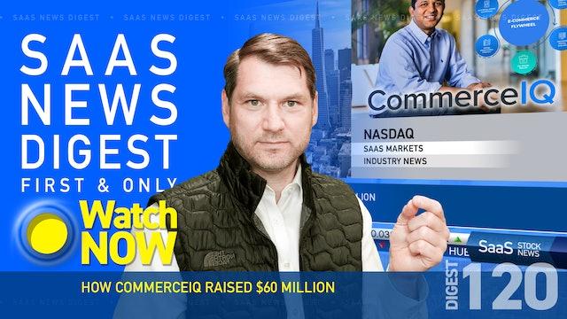 News Digest 120: How CommerceIQ Raised $60 Million