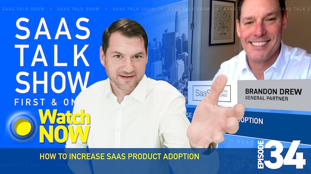 Episode 34: How To Increase SaaS Product Adoption