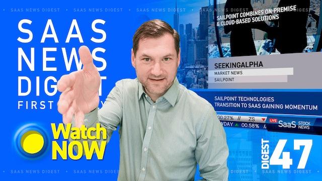 News Digest 47: SailPoint Technologies: Transition to SaaS Gaining Momentum