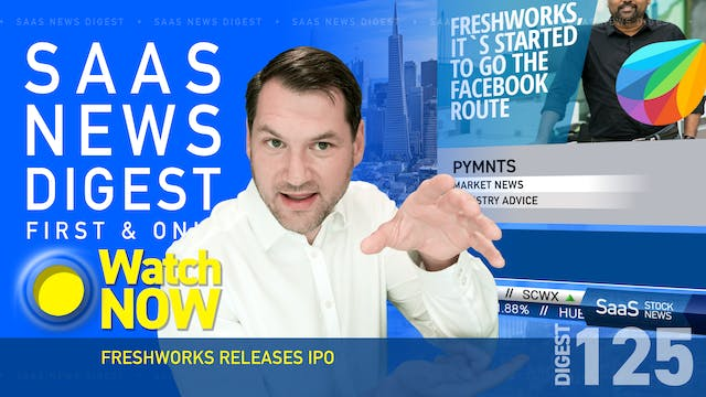 News Digest 125: FreshWorks Releases IPO