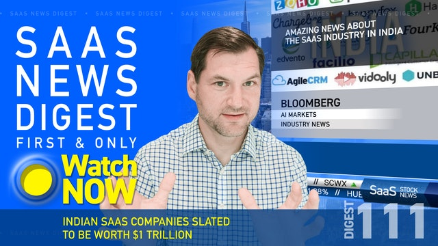 News Digest 111: Indian SaaS Companies Slated To Be Worth $1 Trillion