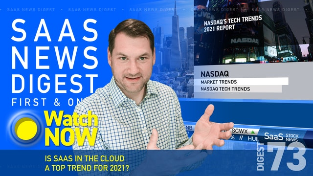 News Digest 73: Is SaaS In The Cloud A Top Trend For 2021?