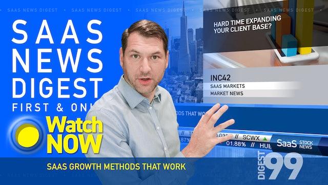 News Digest 99: SaaS Growth Methods That Work