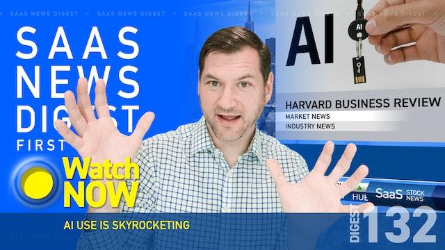News Digest 132: AI Use Is Skyrocketing