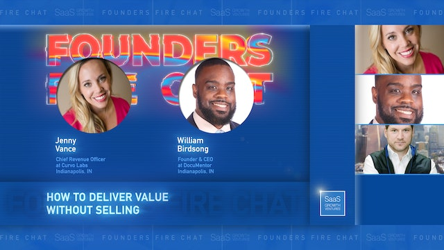 Founders Fire Chat 2: How To Deliver Value Without Selling
