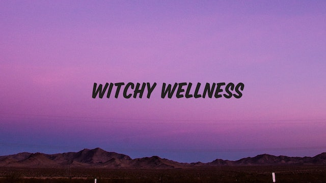 Witchy Wellness