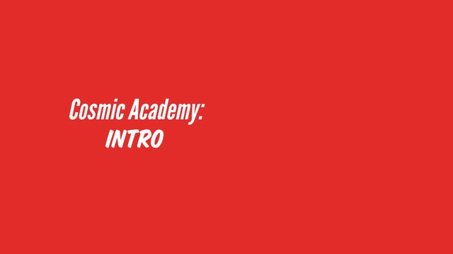 Cosmic Academy Intro : Sacred Space