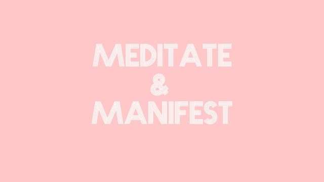 Meditate and Manifest- Your Monthly Check-In