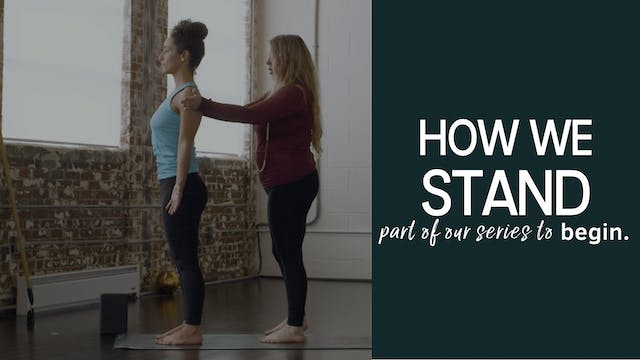 Deconstructing How We Stand Pose (Tadasana)