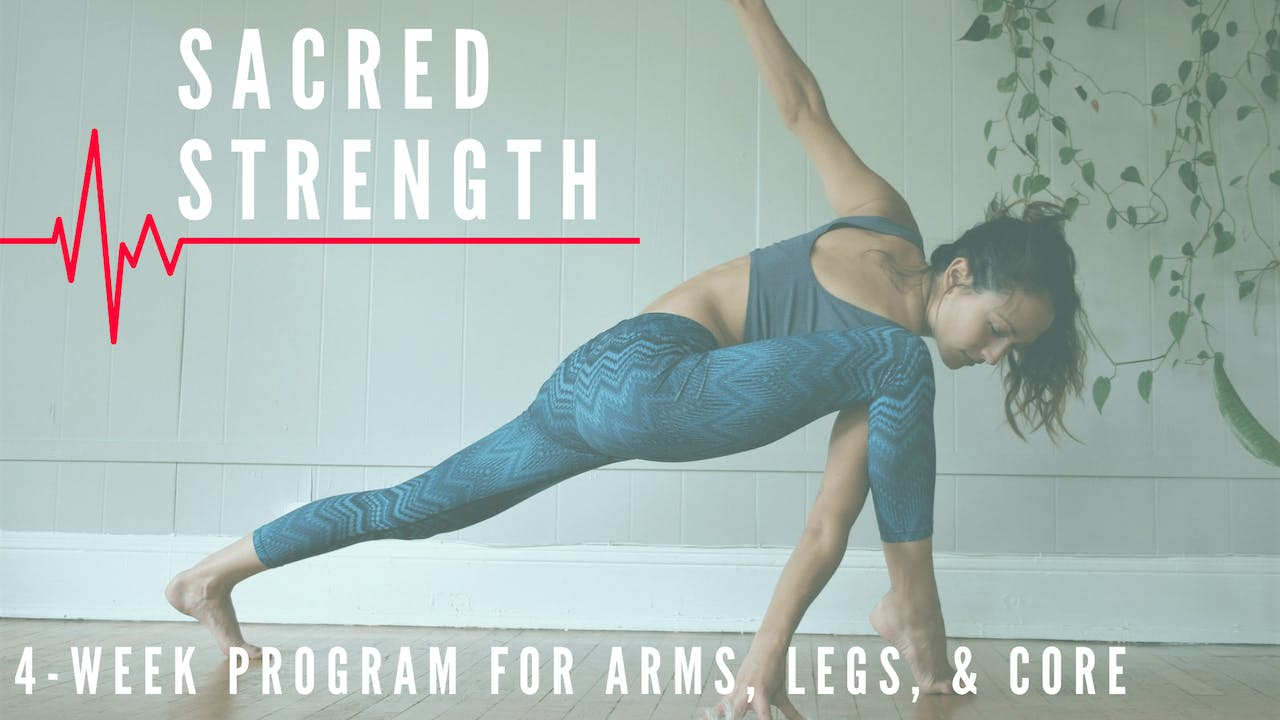SACRED STRENGTH : A 4-Week Program to Get Strong