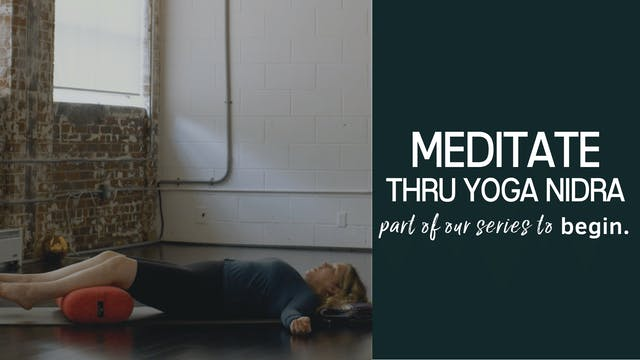 Introduction to Meditation thru Yoga Nidra