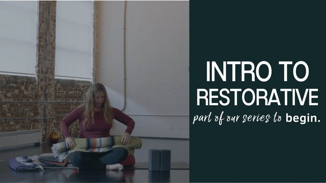 Introduction to Restorative Yoga
