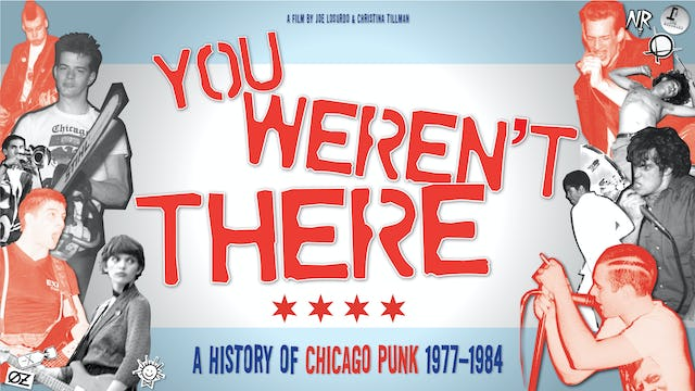 You Weren't There - A History Of Chicago Punk 1977-84