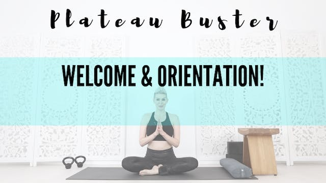 Plateau Buster WELCOME & ORIENTATION VIDEO