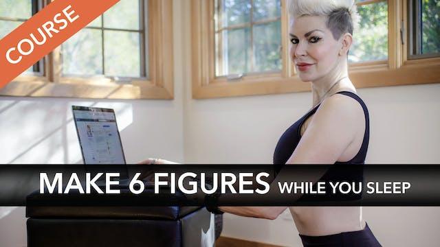 Make 6 Figures While You Sleep