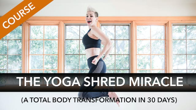 The 30 Day Yoga Shred Body Miracle (TBT30)