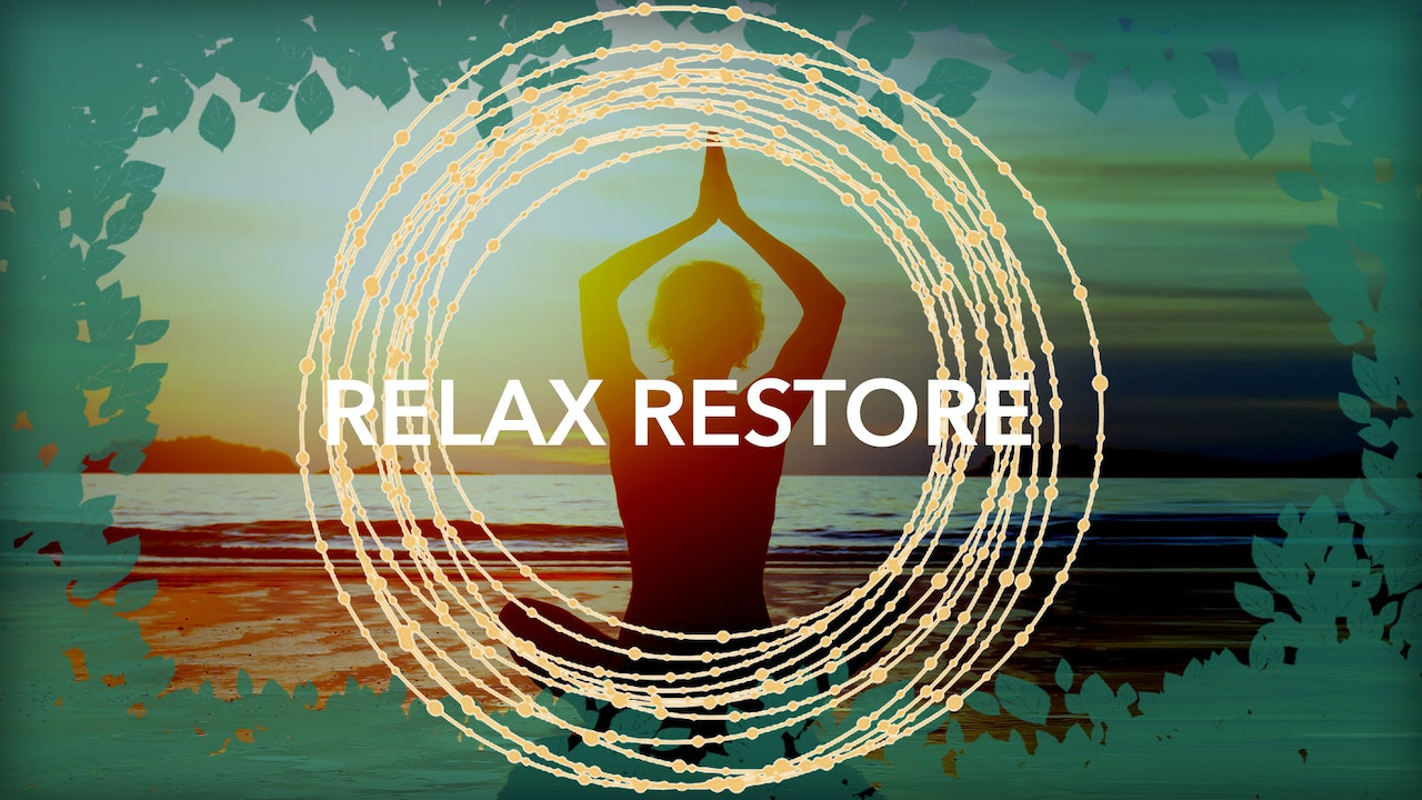Relax / Restore