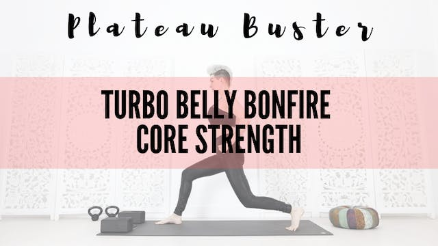 Turbo Belly Bonfire Core Strength! 37 mins