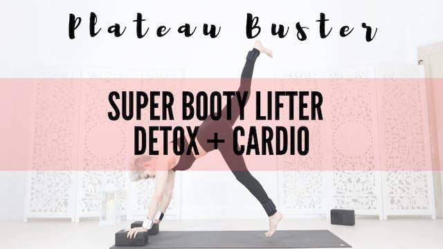 Super Booty Lifter + Detox + Cardio 3...