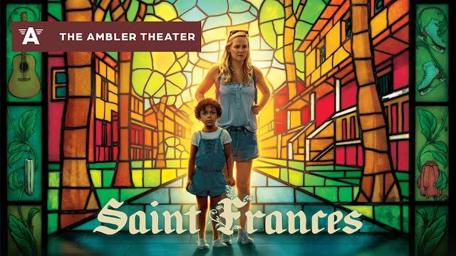 Support the Ambler Theater - See Saint Frances