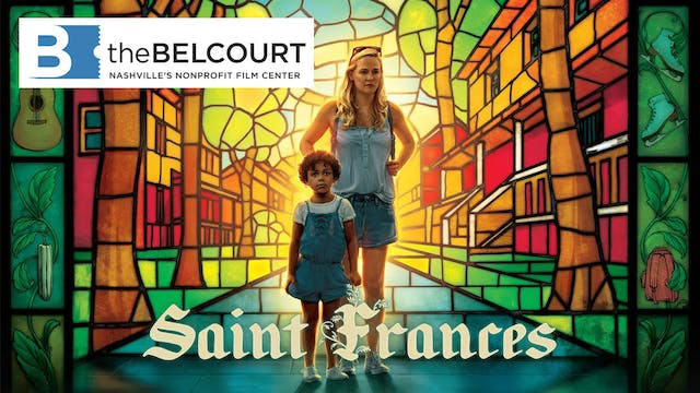 Support Belcourt Theatre - See Saint Frances