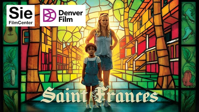 Support Denver Film/Sie FilmCenter - Saint Frances