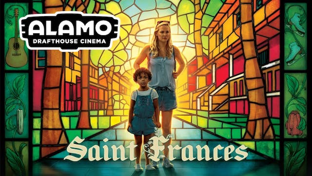 "Alamo San Antonio Presents: ""Saint Frances"""