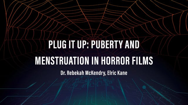 Plug It Up: Puberty and Menstruation in Horror Films