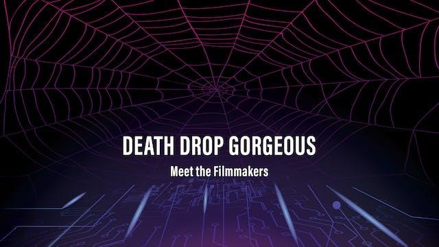 DEATH DROP GORGEOUS - Q&A
