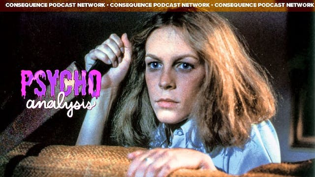 Psychoanalysis - Examining PTSD with Laurie Strode
