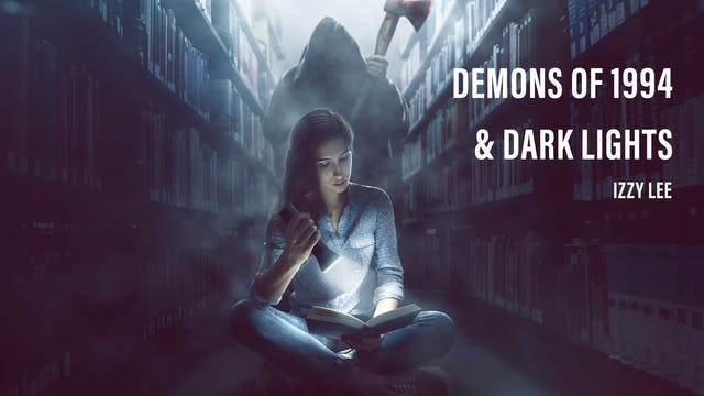 Demons of 1994 & The Dark Lights - Iz...