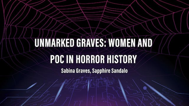 Unmarked Graves: Women and POC in Horror History