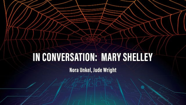 In Conversation: Mary Shelley