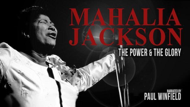 Mahalia Jackson: The Power & The Glory