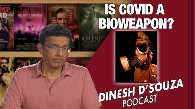 6/9/21 - IS COVID A BIOWEAPON? - Ep. 107