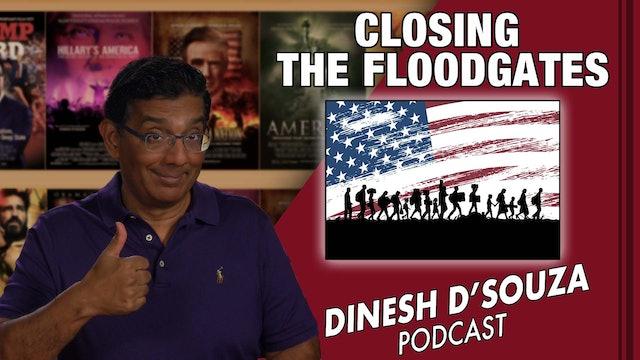 8/26/21 - CLOSING THE FLOODGATES  - Ep. 162