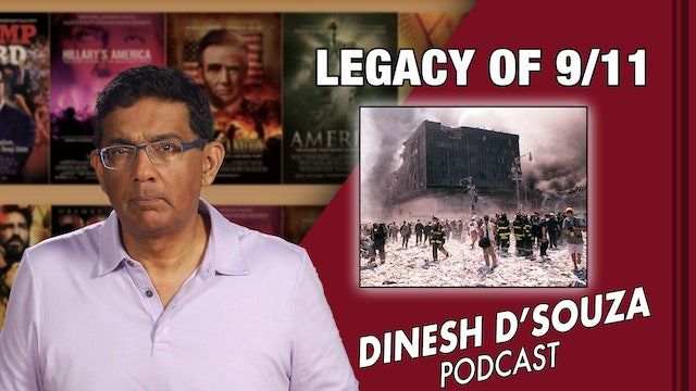 9/10/21 - LEGACY OF 9/11 - Ep. 172
