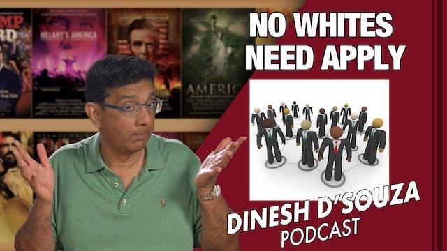 6/15/21 - NO WHITES NEED APPLY - Ep. 111