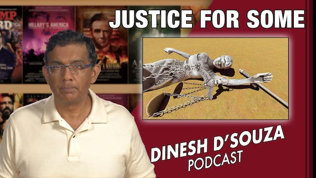 8/3/21 - JUSTICE FOR SOME - Ep. 145