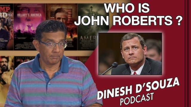 6/21/21 - WHO IS JOHN ROBERTS? - Ep. 115