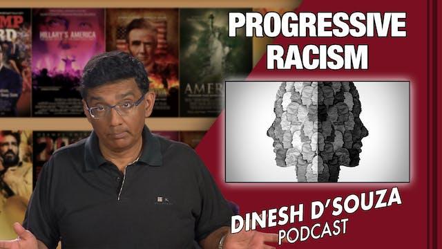 6/16/21 - PROGRESSIVE RACISM - Ep. 112
