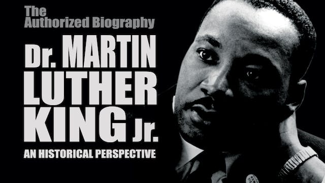 Dr. Martin Luther King, Jr: An Historical Perspective