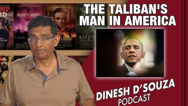 9/9/21 - THE TALIBAN'S MAN IN AMERICA...